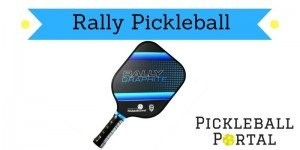 Rally Pickleball Paddles | Paddle Comparison & Reviews 2018