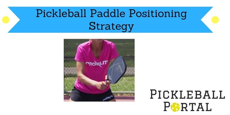 positioning paddle pickleball