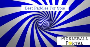 Best Pickleball Paddles 2019 9 Best Pickleball Paddles For Spin In 2019 [Paddle Reviews]