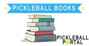 Pickleball Books | Find the Best Pickleball Book to Improve Your Game