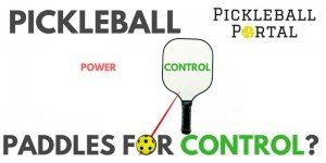 Best Pickleball Paddle For Control? | Find Paddles For Finesse